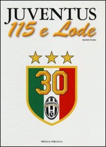 Juventus 115 e lode - Palma Maner |