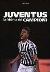 Juventus. La fabbrica dei campioni