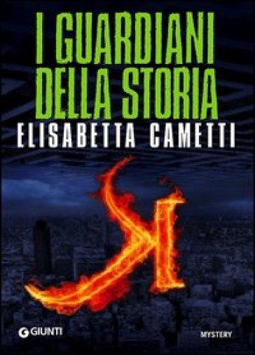 K. I guardiani della storia - Elisabetta Cametti  