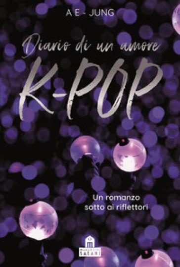 K-pop. Diario di un amore - Ae-Jung |