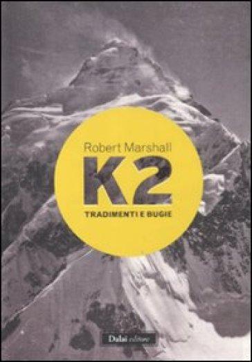 K2. Tradimenti e bugie - Anne Marshall | Rochesterscifianimecon.com