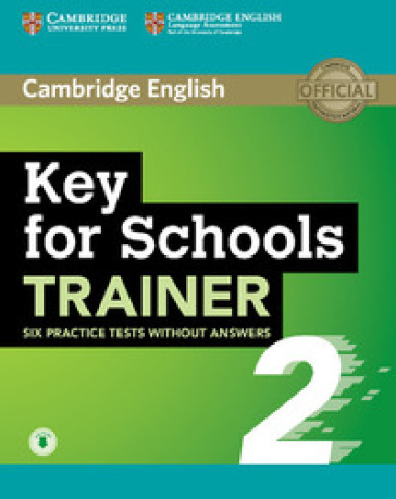 KET FOR SCHOOLS TRAINER 2 PRAC TEST WO/A + AUDIO