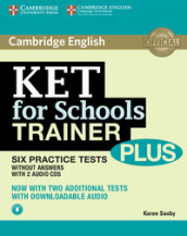 KET for schools trainer plus. Without answers. Per le Scuole superiori. Con 2 CD Audio. Con espansione online