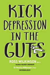 KICK DEPRESSION IN THE GUTS