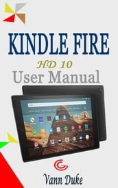KINDLE FIRE HD 10 USER MANUAL