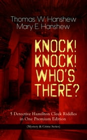 KNOCK! KNOCK! WHO S THERE? - 5 Detective Hamilton Cleek Riddles in One Premium Edition