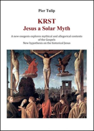 KRST. Jesus a solar myth - Pier Tulip   Kritjur.org