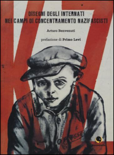 K.Z. Disegni degli internati nei campi di concentramento nazifascisti - Arturo Benvenuti  