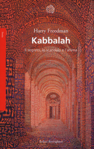 Kabbalah. Il segreto, lo scandalo e l'anima - Harry Freedman | Jonathanterrington.com
