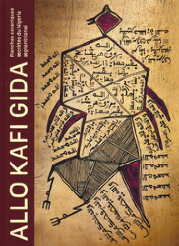 Allo Kafi Gida. Planches coraniques secrètes du Nigeria septentrional. Ediz. illustrata - Antoine Lema   Rochesterscifianimecon.com