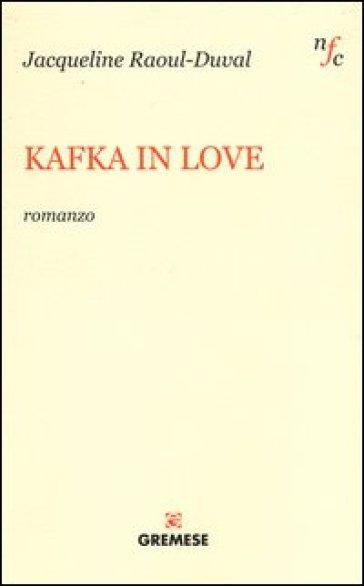 Kafka in love - Jacqueline Raoul-Duval |