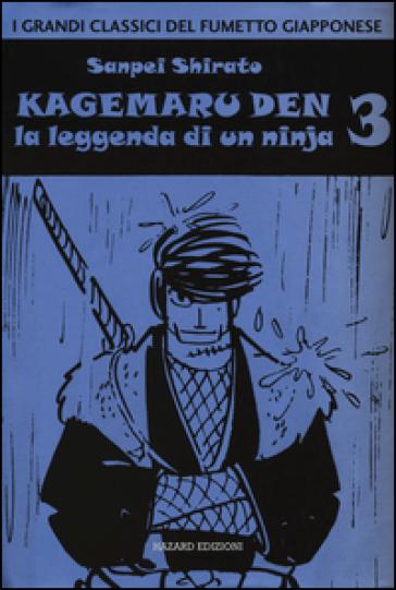Kagemaru Den. La leggenda di un ninjia. 3. - Sanpei Shirato |