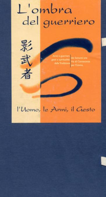 Kagemusha, l'ombra del guerriero. L'uomo, le armi, il gesto - Scuola Yoshin Ryu | Rochesterscifianimecon.com