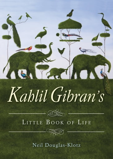 Kahlil Gibran's Little Book of Life