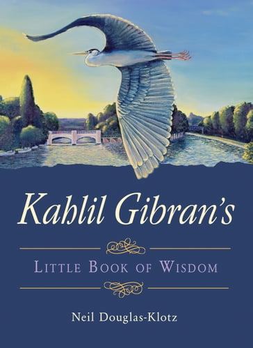 Kahlil Gibran's Little Book of Wisdom