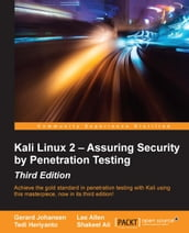 Kali Linux 2 - Assuring Security by Penetration Testing - Third Edition