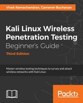 Kali Linux Wireless Penetration Testing Beginner s Guide - Third Edition