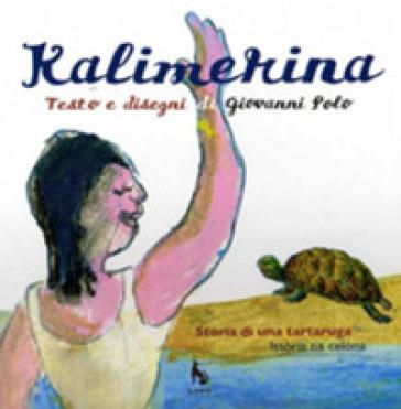 Kalimerina. Storia di una tartaruga. Testo griko e italiano - Raffaele Polo  