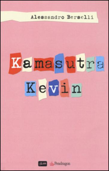 Kamasutra Kevin - Alessandro Berselli  