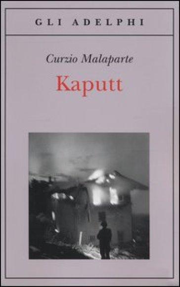 Kaputt - Curzio Malaparte |