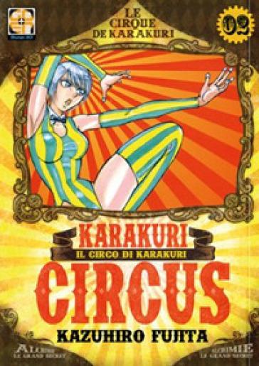 Karakuri Circus. 2. - Kazuhiro Fujita |