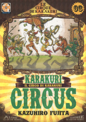 Karakuri Circus. 3. - Kazuhiro Fujita |