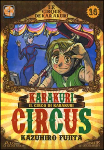 Karakuri circus. 14. - Kazuhiro Fujita |