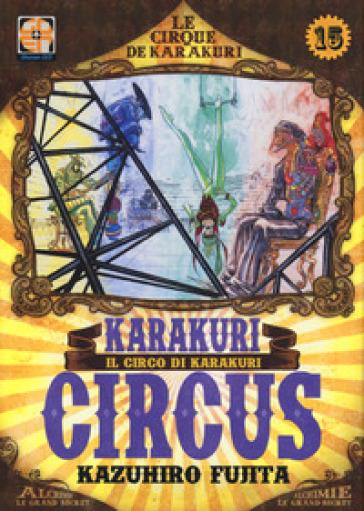 Karakuri circus. 15. - Kazuhiro Fujita  
