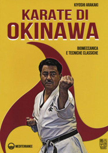 Karate di Okinawa. Biomeccanica e tecniche classiche - Kiyoski Arakaki | Ericsfund.org