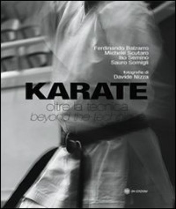 Karate. Oltre la tecnica. Ediz. italiana e inglese