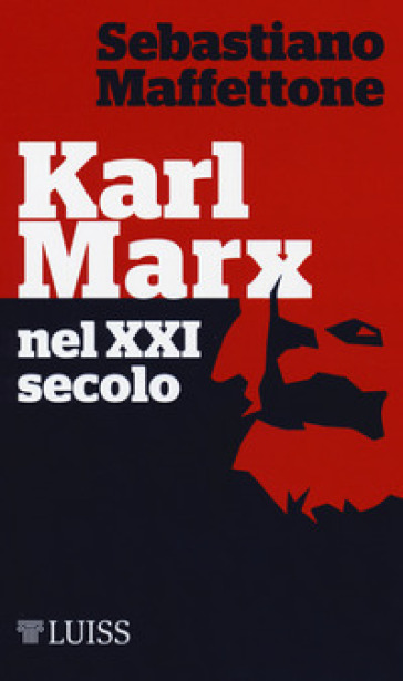 Karl Marx nel XXI secolo - Sebastiano Maffettone | Thecosgala.com