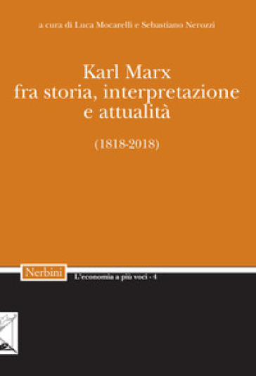 Karl Marx. Fra storia, interpretazione, attualità (1818-2018) - L. Mocarelli pdf epub