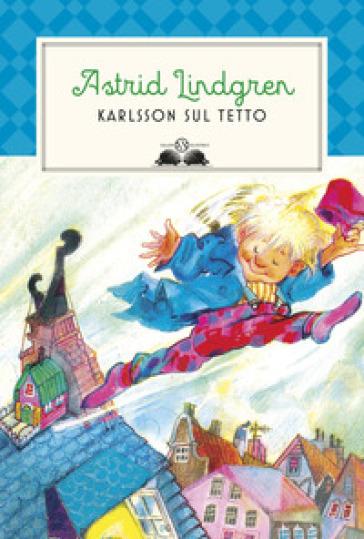 Karlsson sul tetto - Astrid Lindgren |