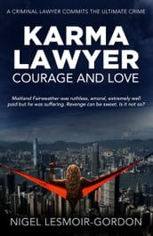 Karma Lawyer: Courage and Love