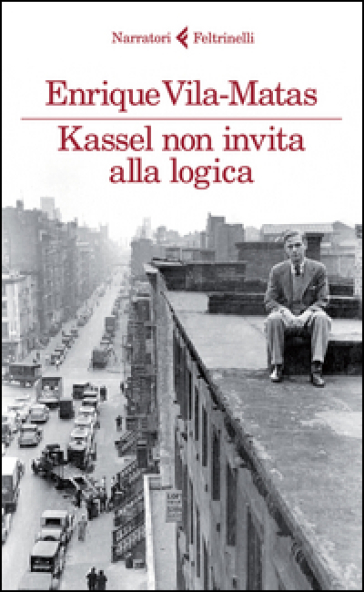 Kassel non invita alla logica - Enrique Vila-Matas |