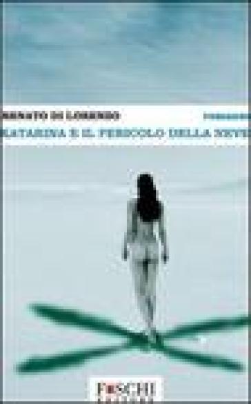 Katarina e il pericolo della neve - Renato Di Lorenzo |