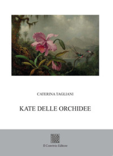 Kate delle orchidee - Caterina Tagliani |