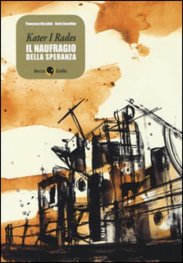 Kater I Rades. Il naufragio della speranza - Francesco Niccolini  