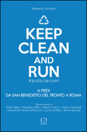 Keep clean and run #pulisciecorri. A piedi da San Benedetto del Tronto a Roma