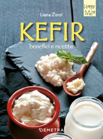 Kefir, benefici e ricette - Liana Zorzi   Rochesterscifianimecon.com