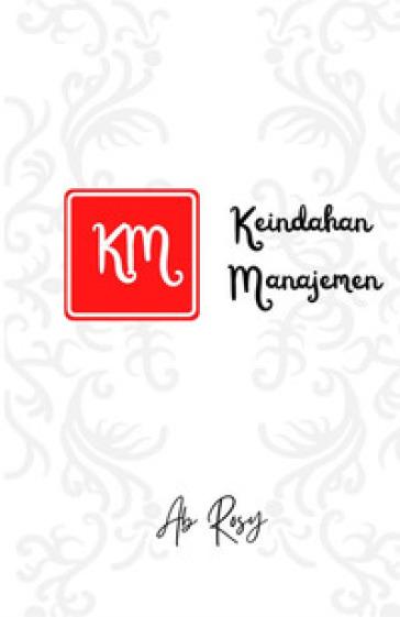 Keindahan manajemen. The beauty of management - Bung Rosy |