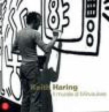 Keith Haring. Il murale di Milwaukee. Ediz. italiana e inglese - C. L. Carter  