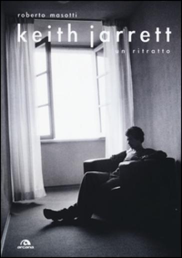 Keith Jarrett, un ritratto - Roberto Masotti |