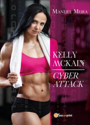 Kelly McKain. Cyber attack - Manuel Mura |