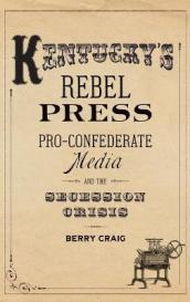 Kentucky s Rebel Press