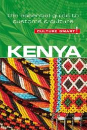 Kenya - Culture Smart! The Essential Guide to Customs & Culture