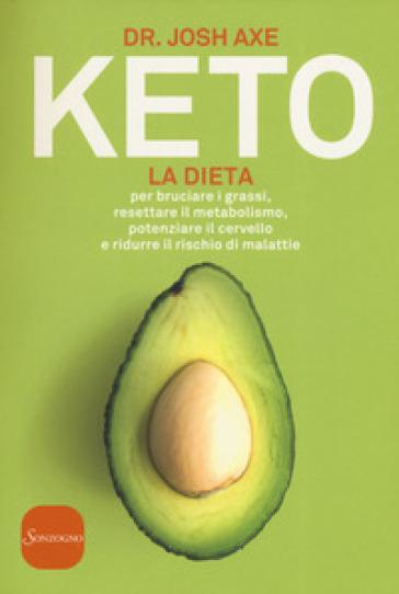 Keto. La dieta per bruciare i grassi, resettare il metabolismo, potenziare il cervello e ridurre il rischio di malattie - Josh Axe | Thecosgala.com