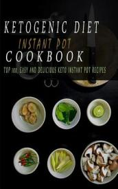 Ketogenic Diet Instant Pot Cookbook
