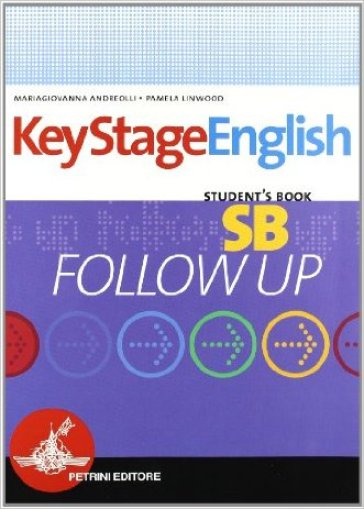 Key stage english. Follow up. Student's book-Workbook. Con 2 CD Audio. Per la Scuola media (2 vol.)