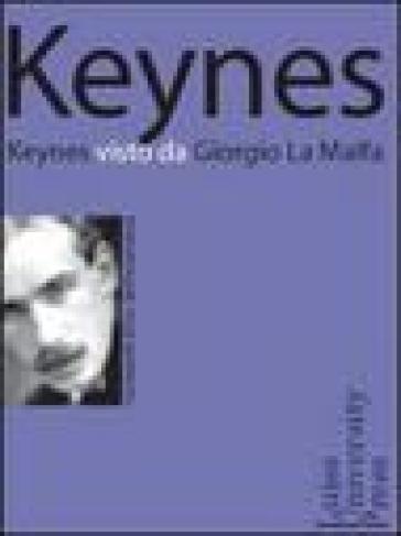 Keynes visto da Giorgio La Malfa - Giorgio La Malfa | Thecosgala.com